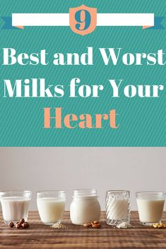 9 Best and Worst Milks for Your Heart - Not all milks are alike, see which one is best for you and your heart! #milk #heart #health #healthyeating | everydayhealth.com