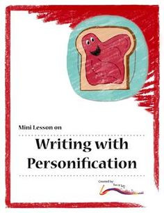 FREEBIE- This lesson is intended as a mini lesson that teaches children what a personification is and how to write a personification. In my classroom, I use this lesson to jump start my students into using personifications in their creative writing prompts