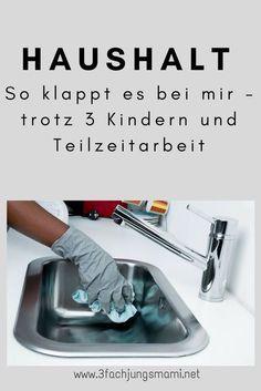 Haushalt mit drei Kindern, wenn man Arbeitet - so klappt es #haushalt #haushaltsorganisation #putzen #tipps