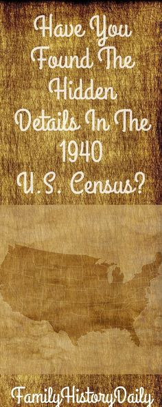 Use the hidden genealogy details found in the 1940 U.S. census to expand your family tree.