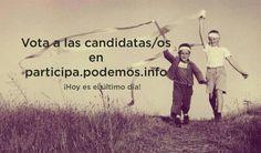 Hoy es el último día para votar candidaturas en http://participa.podemos.info Participa y súmate al cambio #PodemosVotarMas