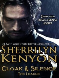 Cloak & Silence (2013) (The sixth book in the League series) A novel by Sherrilyn Kenyon