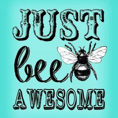 "freebie vintage ""Just Bee Awesome"" printable! Bee Images, Images Vintage, Bee Quotes, Sign Quotes, Qoutes, Tarjetas Diy, Bee Party, Bee Crafts, Vinyl Crafts"
