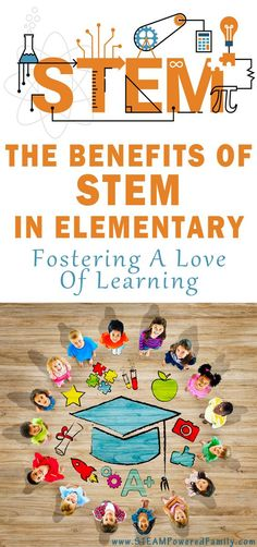 The greatest benefit of STEM in elementary is that it fosters a love of learning. Instilling a passion and drive to learn. via @steampoweredfam