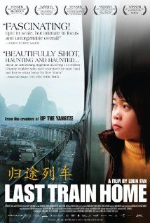 DONE Last Train Home (2009) - Great docu abt Chinese New Year mass migration from workplace to home in China. When you get to see your kids once a year, how hard are you ready to fight for the ticket?