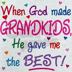 WHEN GOD MADE GRANDKIDS, HE GAVE ME THE BEST Tile