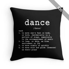 Dance Pillow, Quotes for Dancers, Gifts for Dancers, Dance Quote