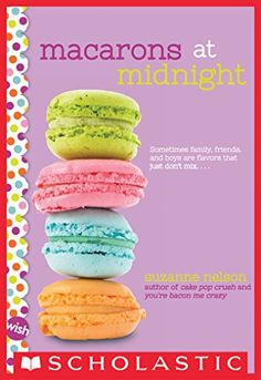 Macarons at Midnight: A Wish Novel by [Nelson, Suzanne]