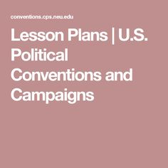 lesson plans us political conventions and campaigns - Living Room Candidate Lesson Plan