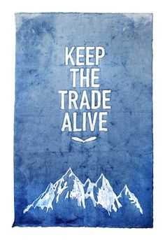 Rogue Territory Keep the Trade Alive Hand-Dyed Indigo Posters, Ben Deter