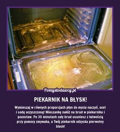 PROSTY TRIK NA DOCZYSZCZENIE PIEKARNIKA NA BŁYSK BEZ WYSIŁKU Oven Cleaning, Cleaning Hacks, Detox Your Home, Guter Rat, Pinterest Projects, Diy Cleaners, Simple Life Hacks, Shabby, Diy Arts And Crafts