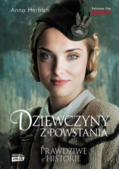 Dziewczyny z Powstania by Anna Herbich, available at Book Depository with free delivery worldwide. Dr Book, Warsaw Uprising, World War Two, Poland, Books To Read, Culture, Film, Reading, Inspiration