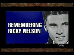 Ricky Nelson.....Welcome To My World