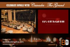Diwali Special !!!  Celebrate Diwali at Cascades - The Grand, Vasant Kunj and get 15% off on total bill.   Book now at www.BookingDiva.com or Call us at 9555557585 #BookingDiva