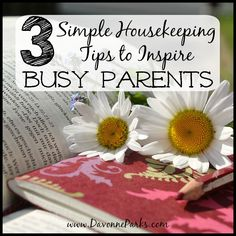 3 simple housekeeping tips for busy parents. Keeping an organized home can be accomplished in just a few minutes each day with these helpful hints. I especially love the second tip!