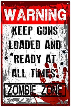 Warning  Keep Guns Loaded and Ready at All Times Zombie Zone Metal Sign ** To view further for this item, visit the image link.Note:It is affiliate link to Amazon.