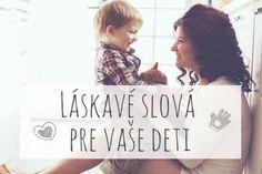 Láskavé slová pre vaše deti