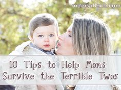 10 Tips to Help Moms Survive the Terrible Twos #parenting #terribletwos #tips