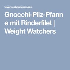 Gnocchi-Pilz-Pfanne mit Rinderfilet | Weight Watchers