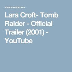 Lara Croft- Tomb Raider - Official Trailer (2001) - YouTube