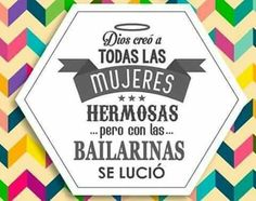 Las bailarinas Zumba Quotes, Dance Quotes, Just Dance 3, Lets Dance, Instructor De Zumba, Ballet Quotes, Phrase Of The Day, Jazz, Ballet School