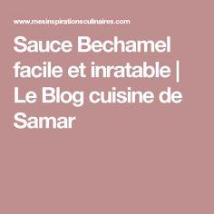 Sauce Bechamel facile et inratable | Le Blog cuisine de Samar