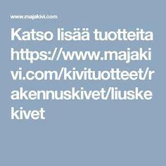 Katso lisää tuotteita http://www.majakivi.fi/kivituotteet/rakennuskivet/liuskekivet