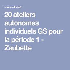 20 ateliers autonomes individuels GS pour la période 1 - Zaubette