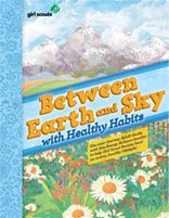 """Want to help Daisys channel their boundless energy into a healthy, active lifestyle? Download this free booklet that shows how to customize the """"Between Earth & Sky"""" program to include healthy eating and exercise."""
