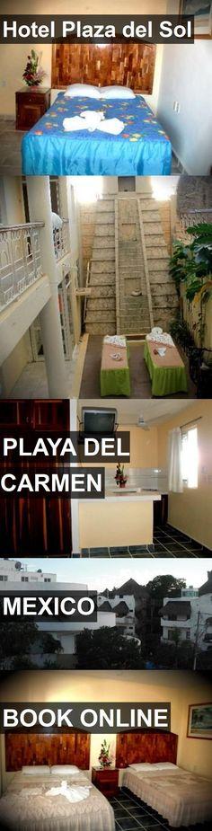 Hotel Plaza Del Sol In Playa Carmen Mexico For More Information Photos