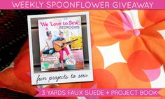 Check out this week's Spoonflower giveaway-- a chance to win a copy of We Love to Sew-- Bedrooms + the yards of custom-printed Faux Suede!