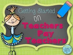 """Have a little free time this summer? Want to try to create resources for your classroom while earning some money? Check out """"Getting Started on Teachers Pay Teachers"""" for tips on starting a store, designing resources, navigating the site and marketing your products. #tpt #teacherspayteachers #edchat"""