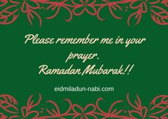 Ramadan Greetings 2019 - In the Ramadan Mubarak 2019 month you'll help poor and needy people for the sake of Allah. And you'll spread the love of this Greeting Words, Needy People, Ramadan Greetings, Please Remember Me, Ramadan Mubarak, Spread Love, First Love, Prayers, Happiness