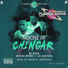 El Sica Ft. Bryant Myers y Lil Santana - Noche Pa Chingar