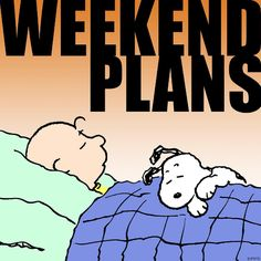 Plans for the weekend...
