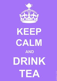 Keep Calm And Drink Tea Poster - A3