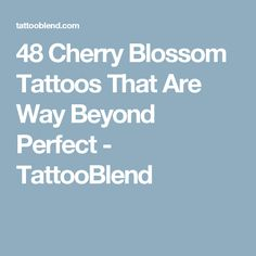48 Cherry Blossom Tattoos That Are Way Beyond Perfect - TattooBlend