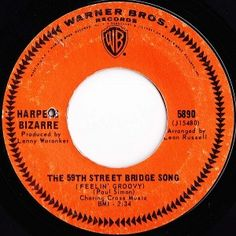 """The 59th Street Bridge Song    """"Feelin' Groovy,"""" was my very first """"rock 'n' roll"""" 45 rpm record.  No, it's not really rock, but you know what I mean.  I never really collected these other than, say, a couple dozen during my middle school years in the late 1960s.  But this was the first of the few."""