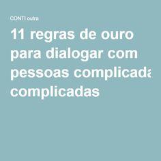 11 regras de ouro para dialogar com pessoas complicadas