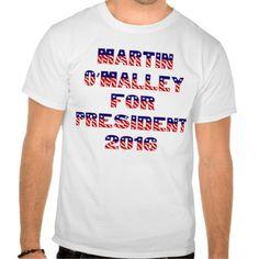 #MartinOMalley for #President #2016 #TShirt #Zazzle #sandyspider
