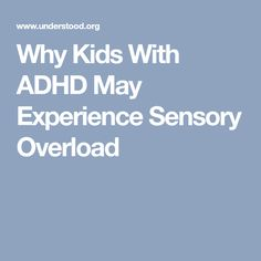 Why Kids With ADHD May Experience Sensory Overload Tap the link to check out fidgets and sensory toys! Happy Hands Toys!