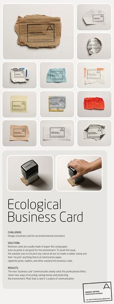 "eco-friendly low cost business cards - create a rubber stamp and then ""recycle"" anything at hand into cards, via Andrea Romani (environmental consultant)"