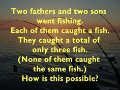2father 2 sons fishing riddle