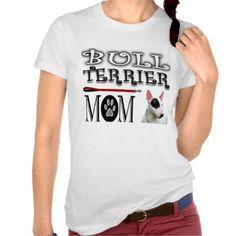 Bull Terrier Mom T-shirt dog
