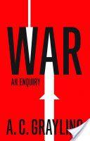 War : an enquiry / A.C. Grayling