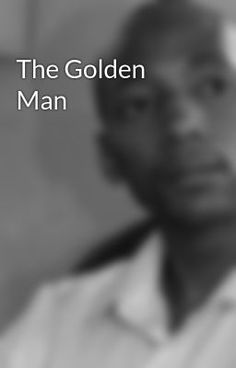 The Golden Man #wattpad #poetry