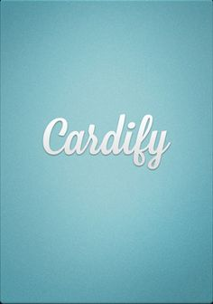 Cardify- it's like when you get that buy 10 get one free card at the local ice cream joint but without paper and it's all in one place!