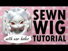 Sewn Doll Wig [with ear holes] Tutorial How-To - YouTube