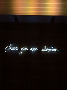 Choose your adventure - neon lights Words Quotes, Wise Words, Life Quotes, Qoutes, Sayings, Wisdom Quotes, Neon Quotes, Neon Words, Neon Lighting