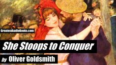 SHE STOOPS TO CONQUER by Oliver Goldsmith - FULL AudioBook | GreatestAud...